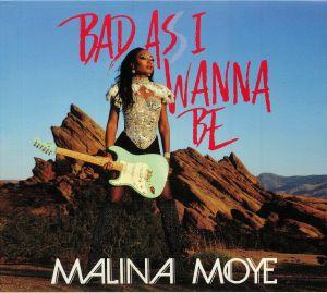 MOYE, Malina - Bad As I Wanna Be