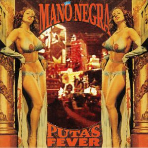 MANO NEGRA - Puta's Fever (reissue)