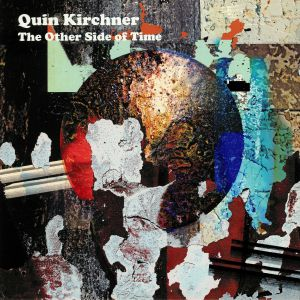 KIRCHNER, Quin - The Other Side Of Time