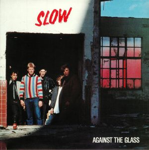SLOW - Against The Glass