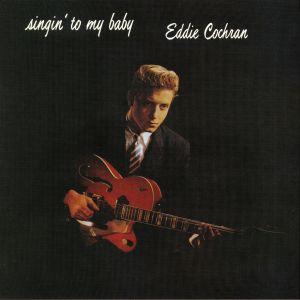 COCHRAN, Eddie - Singin' To My Baby: Deluxe Editions