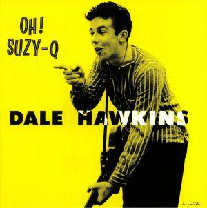 HAWKINS, Dale - Oh! Suzy Q (reissue)