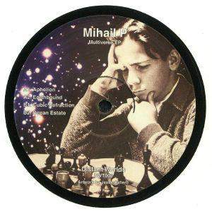 MIHAIL P - Multiverse EP