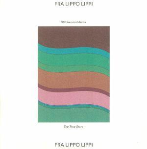 FRA LIPPO LIPPI - Stitches & Burns