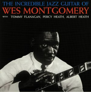 MONTGOMERY, Wes - The Incredible Jazz Guitar Of Wes Montgomery: Deluxe Edition