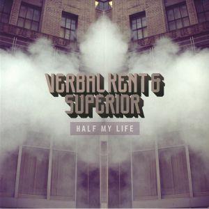 VERBAL KENT/SUPERIOR - Half My Life