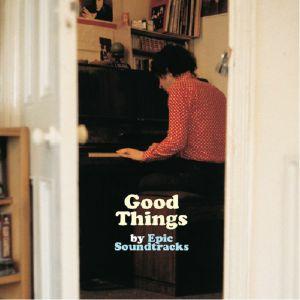 EPIC SOUNDTRACKS - Good Things
