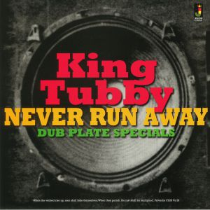 KING TUBBY - Never Run Away: Dub Plate Specials