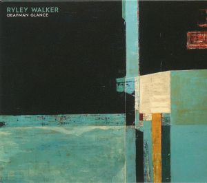 WALKER, Ryley - Deafman Glance
