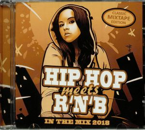VARIOUS - Hip Hop Meets R'n'b: In The Mix 2018