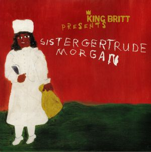 KING BRITT/SISTER GERTRUDE MORGAN - King Britt Presents Sister Gertrude Morgan/Let's Make A Record (half speed remastered)