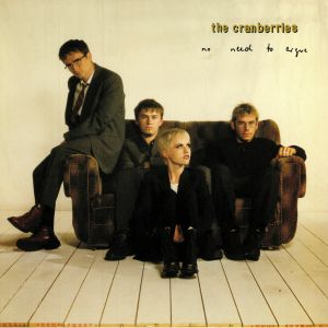 CRANBERRIES, The - No Need To Argue (reissue)