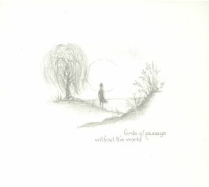 BIRDS OF PASSAGE - Without The World (reissue)