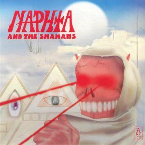 NAPTHA/THE SHAMANS - Naphta & The Shamans