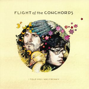 FLIGHT OF THE CONCHORDS - I Told You I Was Freaky (reissue)