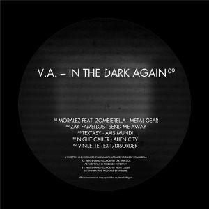 MORALEZ/ZAK FAMELLOS/TEXTASY/NIGHT CALLER/VINILETTE - In The Dark Again 09
