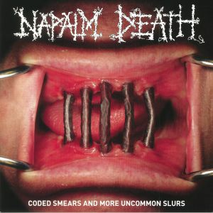 NAPALM DEATH - Coded Smears & More Uncommon Slurs