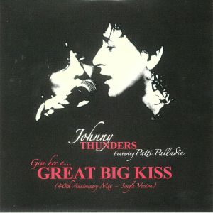 THUNDERS, Johnny feat PATTI PALLADIN - Give Her A Great Big Kiss (Record Store Day 2018)