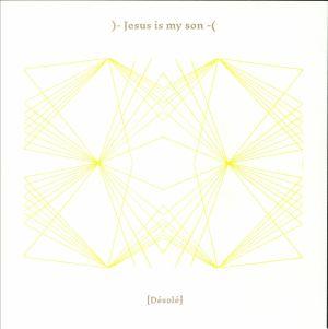 JESUS IS MY SON - Desole