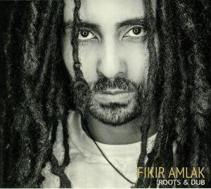FIKIR AMLAK - Roots & Dub