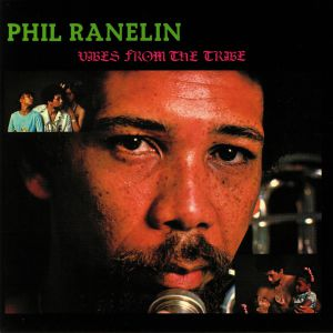 RANELIN, Phil - Vibes From The Tribe (remastered)