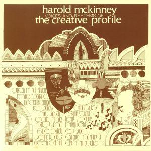 McKINNEY, Harold - Voices & Rhythms Of The Creative Profile (reissue)