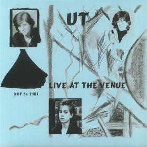 UT - Live At The Venue: Nov 24 1981 (Record Store Day 2018)