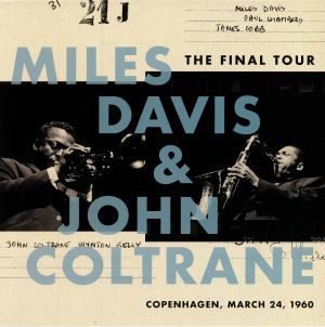 DAVIS, Miles/JOHN COLTRANE - The Final Tour: Copenhagen March 24 1960