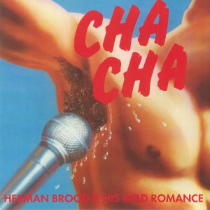 BROOD, Herman & HIS WILD ROMANCE - Cha Cha: 40th Anniversary Edition (Record Store Day 2018)