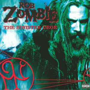 ROB ZOMBIE - The Sinister Urge (reissue)
