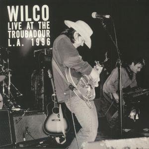 WILCO - Live At The Troubadour: LA 1996 (Record Store Day 2018)