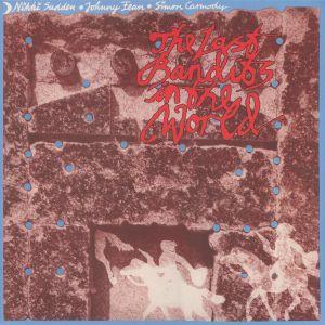 SUDDEN, Nikki/JOHNNY FEAN/SIMON CARMODY - The Last Bandits In The World (Record Store Day 2018)