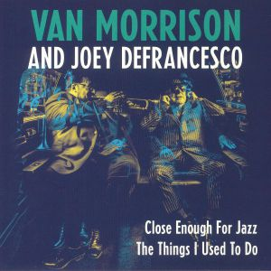 MORRISON, Van/JOEY DeFRANCESCO - Close Enough For Jazz (Record Store Day 2018)