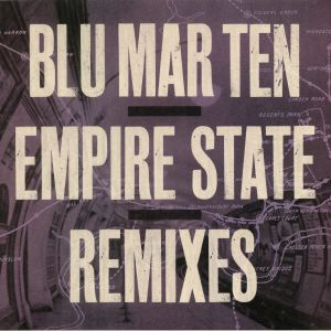 BLU MAR TEN - Empire State Remixes
