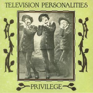 TELEVISION PERSONALITIES - Privilege (remastered) (Record Store Day 2018)