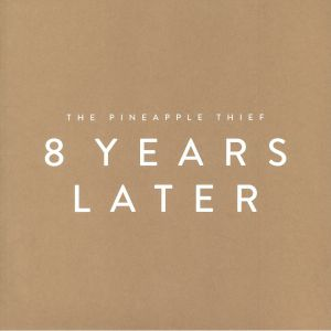 PINEAPPLE THIEF, The - 8 Years Later (Record Store Day 2018)