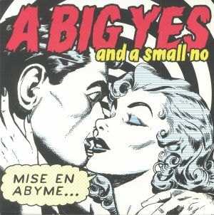 A BIG YES & A SMALL NO - Mise En Abyme
