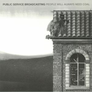 PUBLIC SERVICE BROADCASTING - People Will Always Need Coal (Record Store Day 2018)