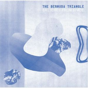 BERMUDA TRIANGLE, The - Sketches From Space