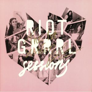 RIOT GRRRL SESSIONS - The 1st Sessions