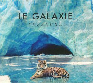 LE GALAXIE - Pleasure