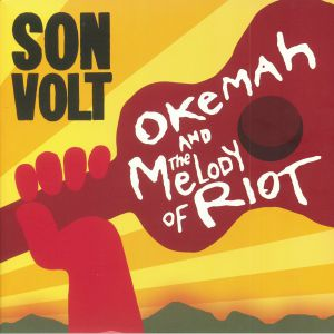 SON VOLT - Okemah & The Melody Of Riot (Deluxe Edition) (reissue) (Record Store Day 2018)