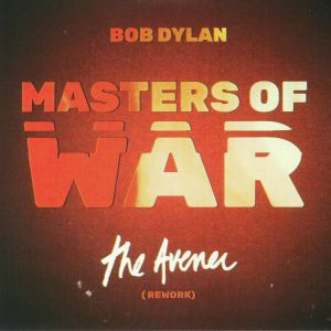 DYLAN, Bob - Masters Of War: The Avener Rework (Record Store Day 2018)