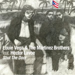 VEGA, Louie/THE MARTINEZ BROTHERS feat HECTOR LAVOE - Shut The Door