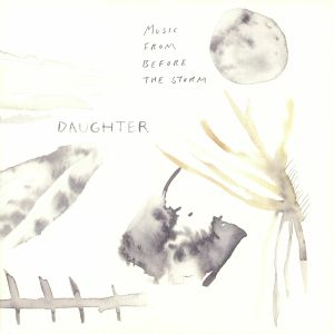 DAUGHTER - Music From Before The Storm (Record Store Day 2018)