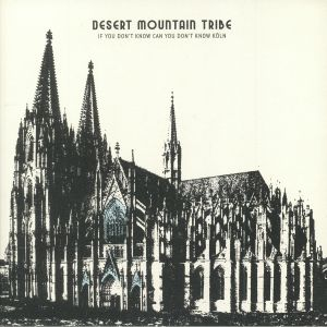 DESERT MOUNTAIN TRIBE - If You Don't Know Can You Don't Know Koln/Live At St Pancras Old Church (Record Store Day 2018)