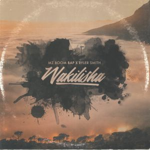 MZ BOOM BAP/RYLER SMITH - Wakilisha