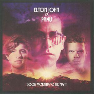 JOHN, Elton/PNAU - Good Morning To The Night (Record Store Day 2018)