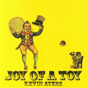 AYERS, Kevin - Joy Of A Toy (reissue)