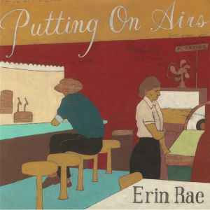 RAE, Erin - Putting On Airs